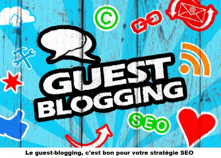 le-guest-blogging-cest-bon-pour-votre-strategie-seo
