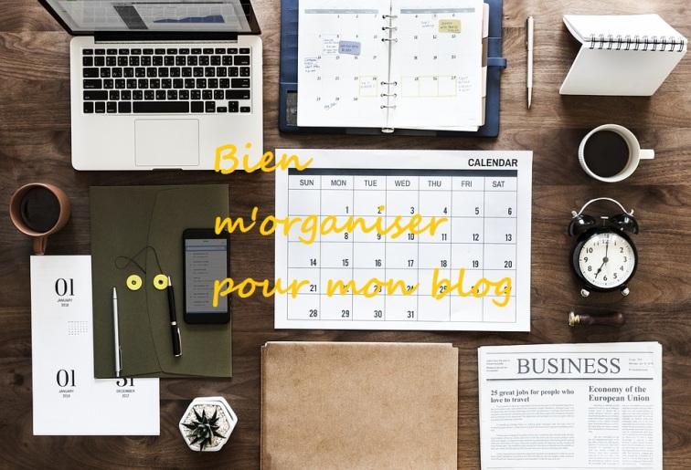 bien m'organiser pour mon blog