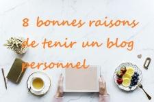 Bonnes raisons de tenir un blog personnel
